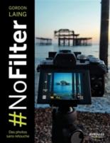 #Nofilter : des photos sans retouche - GordonLaing