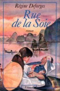 Rue de la soie : 1947-1949 - RégineDeforges