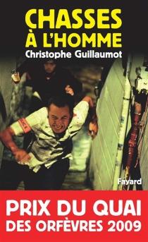 Chasses à l'homme - ChristopheGuillaumot