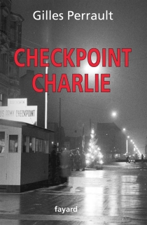 Checkpoint Charlie - Gilles Perrault