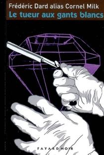 Le tueur aux gants blancs : roman policier - FrédéricDard