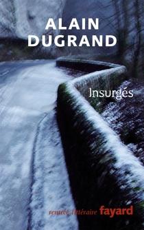 Insurgés - AlainDugrand