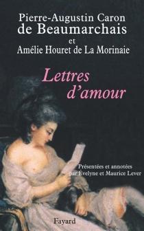 Lettres d'amour - Pierre-Augustin Caron deBeaumarchais