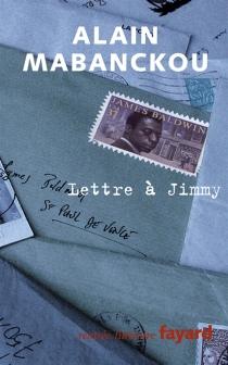 Lettre à Jimmy : à l'occasion du vingtième anniversaire de ta mort - AlainMabanckou
