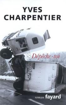 Dépêche-toi - YvesCharpentier