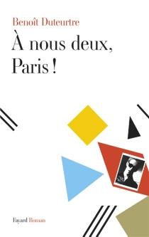 A nous deux, Paris ! - BenoîtDuteurtre