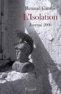 L'isolation : journal 2006 - Renaud Camus