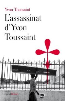 L'assassinat d'Yvon Toussaint - YvonToussaint