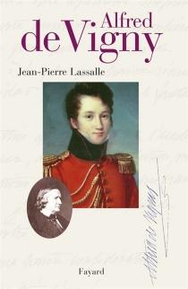 Alfred de Vigny - Jean-PierreLassalle
