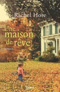 Une maison de rêve - RachelHore