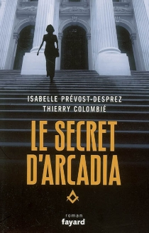 Le secret d'Arcadia - Thierry Colombié