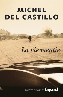 La vie mentie - MichelDel Castillo