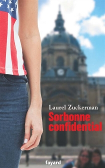 Sorbonne confidential - Laurel Zuckerman