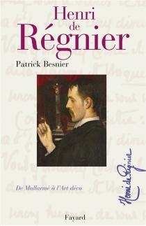 Henri de Régnier : de Mallarmé à l'Art déco - PatrickBesnier