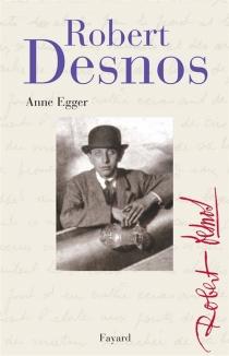 Robert Desnos - AnneEgger