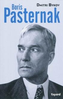 Boris Pasternak - DmitriBykov