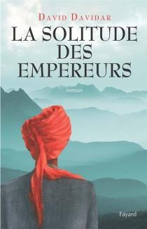 La solitude des empereurs - DavidDavidar