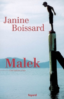 Malek : une histoire vraie - JanineBoissard