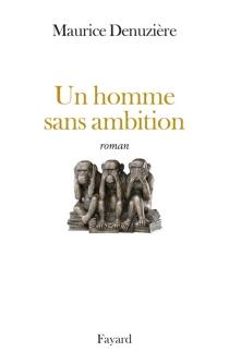 Un homme sans ambition - MauriceDenuzière