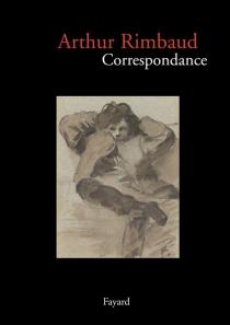 Correspondance - ArthurRimbaud