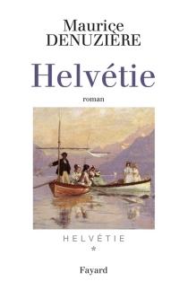 Helvétie - MauriceDenuzière