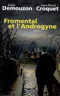 Fromental et l'androgyne - Jean-PierreCroquet
