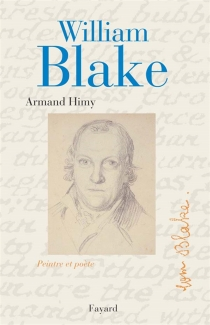 William Blake, poète et peintre - Armand Himy