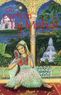Un parfum de Taj Mahal - ChristianPetit