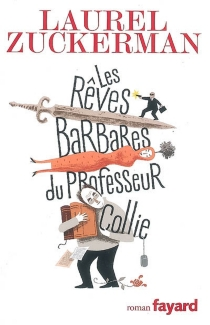 Les rêves barbares du professeur Collie - Laurel Zuckerman