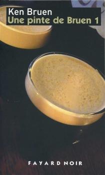 Une pinte de Bruen - KenBruen