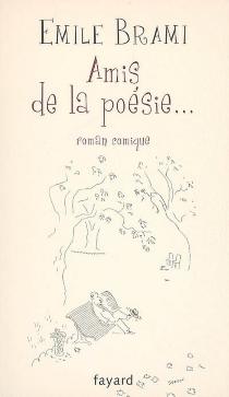 Amis de la poésie : roman comique - ÉmileBrami