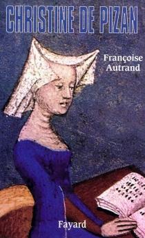 Christine de Pizan - FrançoiseAutrand