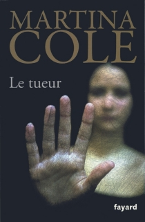 Le tueur : thriller - Martina Cole