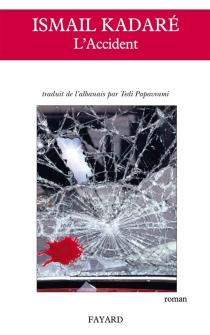 L'accident - IsmailKadare