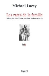 Les ratés de la famille : Balzac et les formes sociales de la sexualité - MichaelLucey