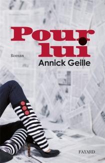Pour lui - AnnickGeille