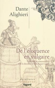 De l'éloquence en vulgaire - Dante Alighieri