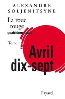 La roue rouge - AlexandreSoljénitsyne
