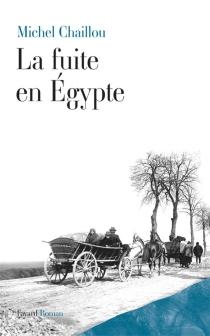 La fuite en Egypte - MichelChaillou