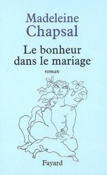 Le bonheur dans le mariage - MadeleineChapsal