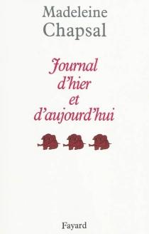 Journal d'hier et d'aujourd'hui - MadeleineChapsal
