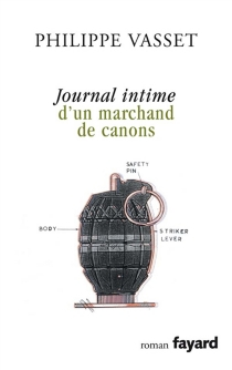 Journal intime d'un marchand de canons - PhilippeVasset