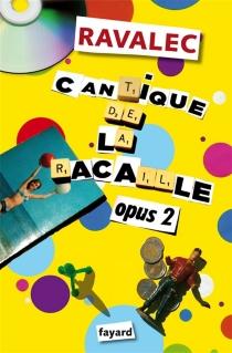 Cantique de la racaille - VincentRavalec