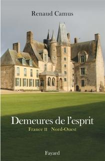 Demeures de l'esprit| France - RenaudCamus