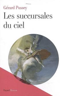 Les succursales du ciel - GérardPussey