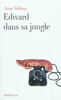Edward dans sa jungle - Anne Vallaeys