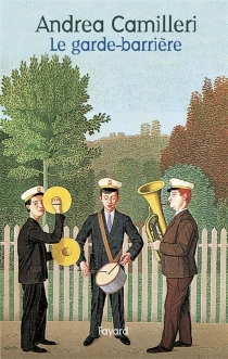 Le garde-barrière - AndreaCamilleri