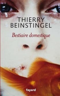 Bestiaire domestique - ThierryBeinstingel