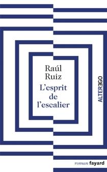 L'esprit de l'escalier - RaulRuiz