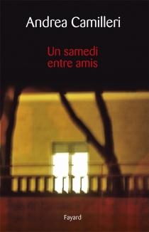 Un samedi entre amis - AndreaCamilleri